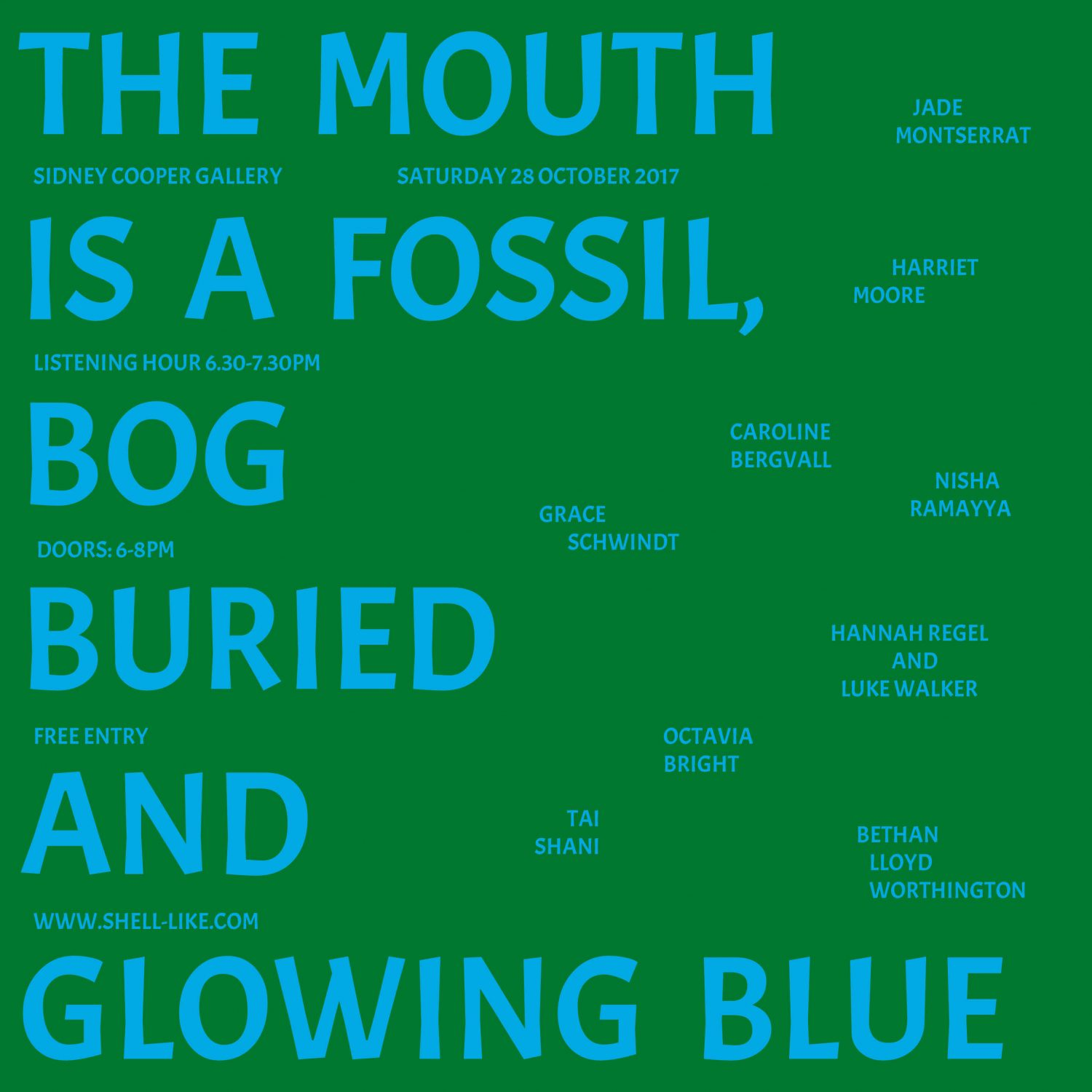THE MOUTH IS A FOSSIL, BOG BURIED AND GLOWING BLUE SHELL-LIKE Bethan Lloyd Worthington